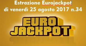 Estrazione Eurojackpot di venerdì 25 agosto 2017 n.34