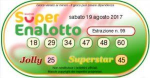 Ultima estrazione del Superenalottodi sabato 19-08-2017 concorso n.99